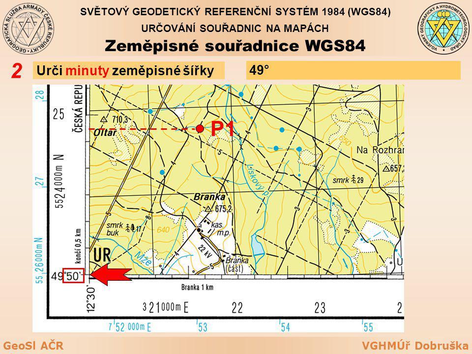 2 P1 Zeměpisné souřadnice WGS84 Urči minuty zeměpisné šířky 49°