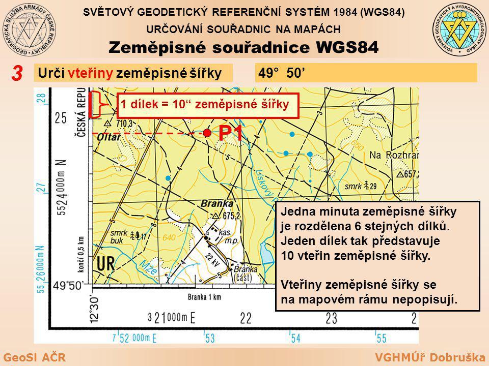 3 P1 Zeměpisné souřadnice WGS84 Urči vteřiny zeměpisné šířky 49° 50'