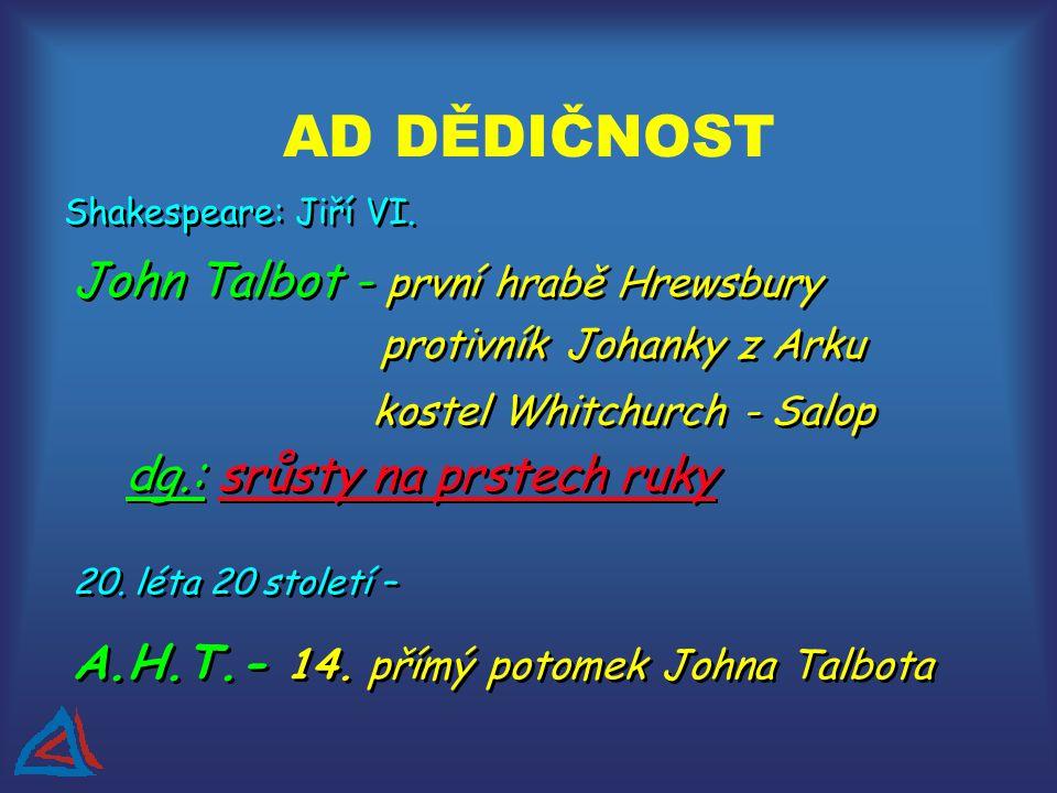 AD DĚDIČNOST John Talbot - první hrabě Hrewsbury