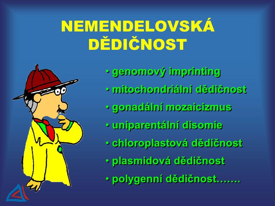 NEMENDELOVSKÁ DĚDIČNOST