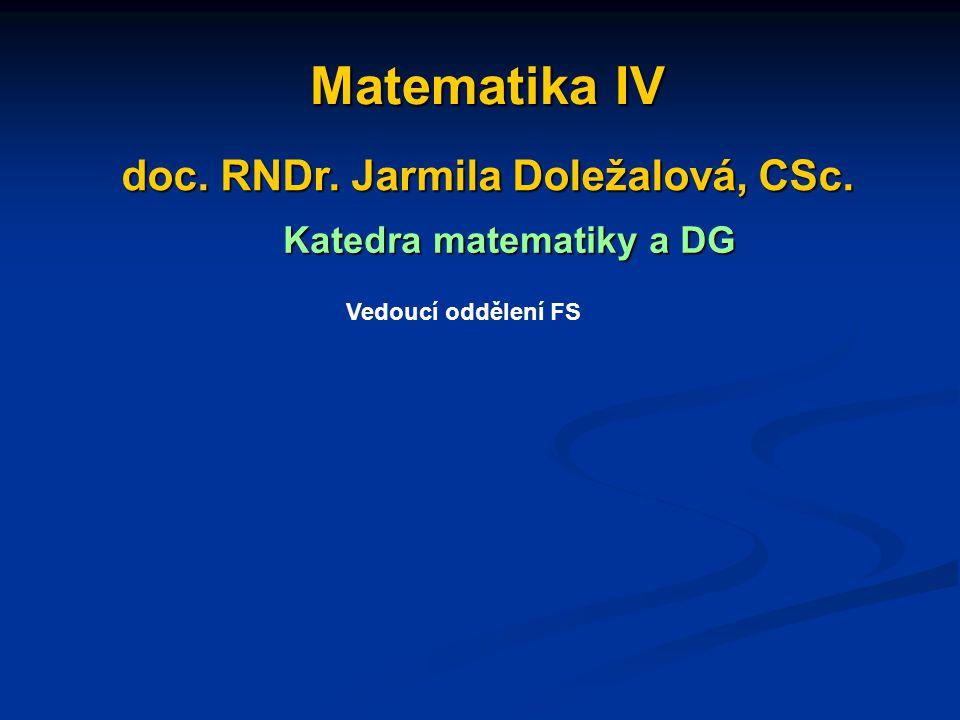 doc. RNDr. Jarmila Doležalová, CSc. Katedra matematiky a DG