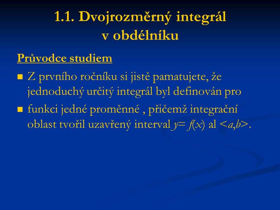 1.1. Dvojrozměrný integrál v obdélníku
