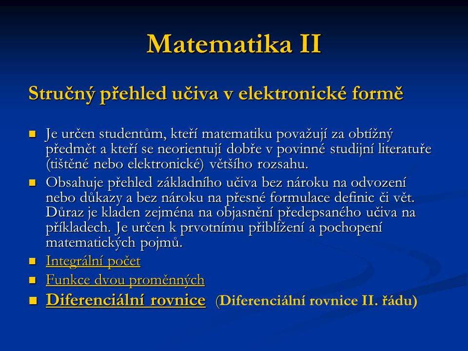 Matematika II Stručný přehled učiva v elektronické formě