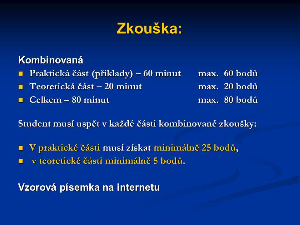 Zkouška: Kombinovaná Praktická část (příklady) – 60 minut max. 60 bodů
