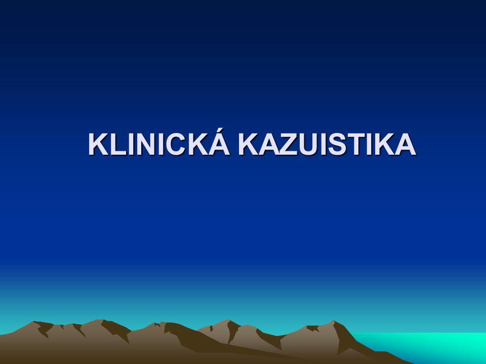 KLINICKÁ KAZUISTIKA