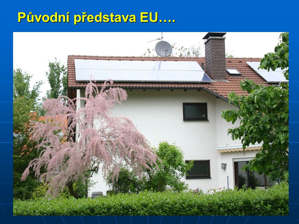 Původní představa EU….