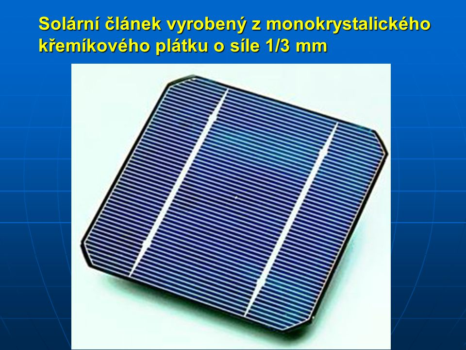 Solární článek vyrobený z monokrystalického křemíkového plátku o síle 1/3 mm
