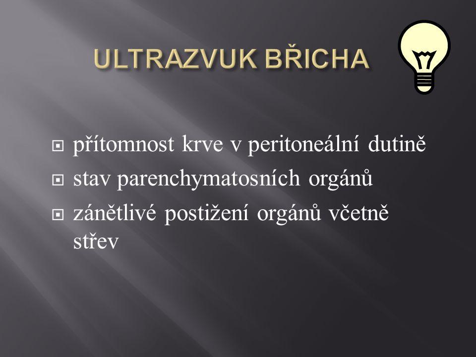 ULTRAZVUK BŘICHA přítomnost krve v peritoneální dutině