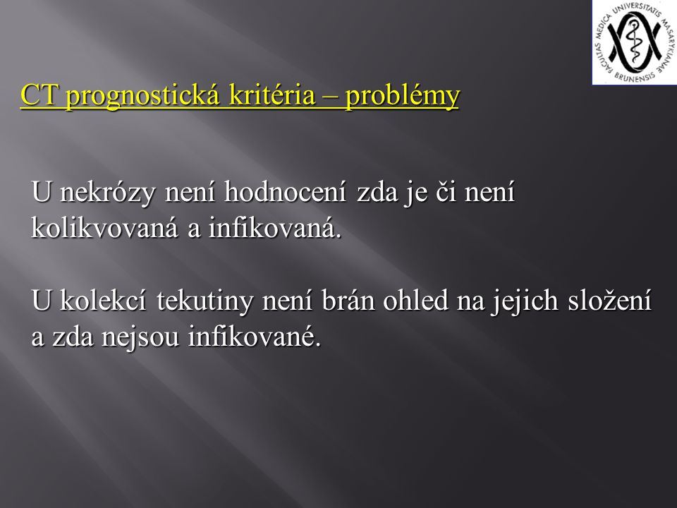 CT prognostická kritéria – problémy