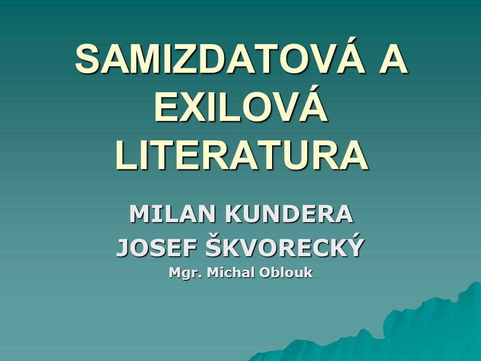 SAMIZDATOVÁ A EXILOVÁ LITERATURA