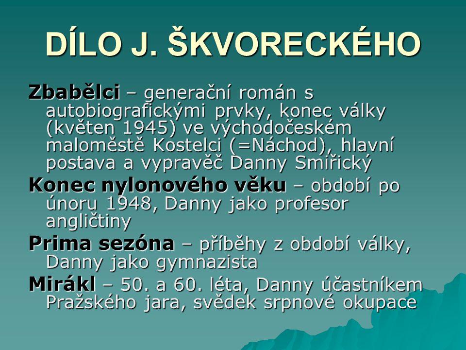 DÍLO J. ŠKVORECKÉHO
