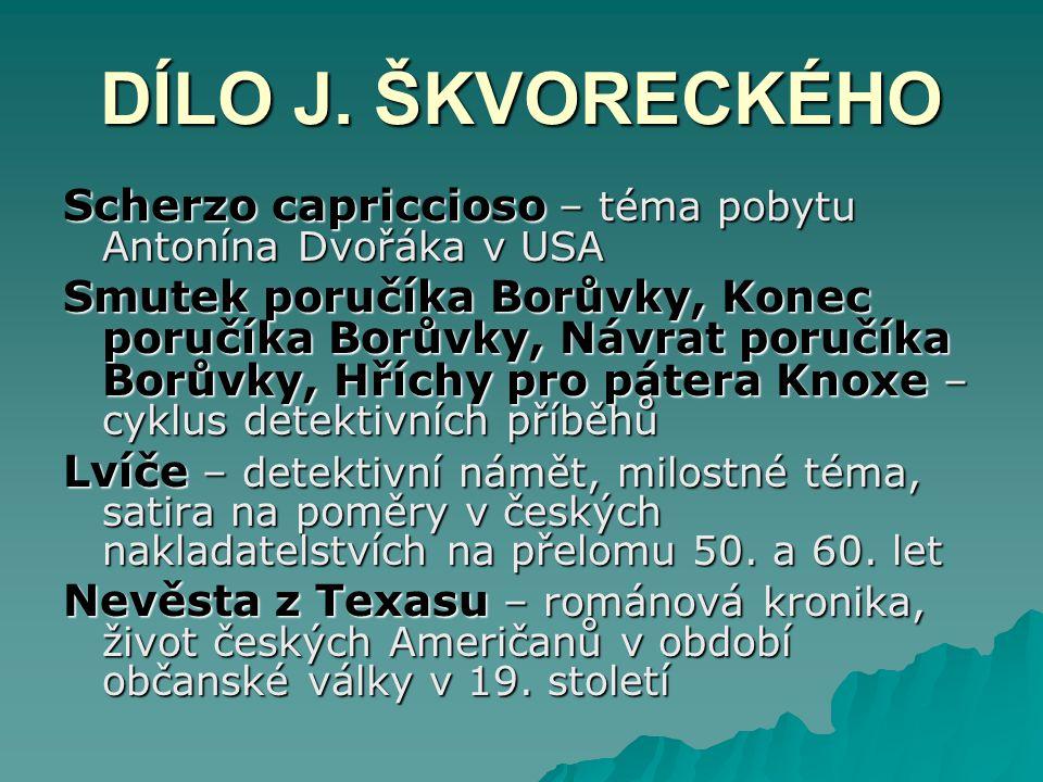 DÍLO J. ŠKVORECKÉHO Scherzo capriccioso – téma pobytu Antonína Dvořáka v USA.