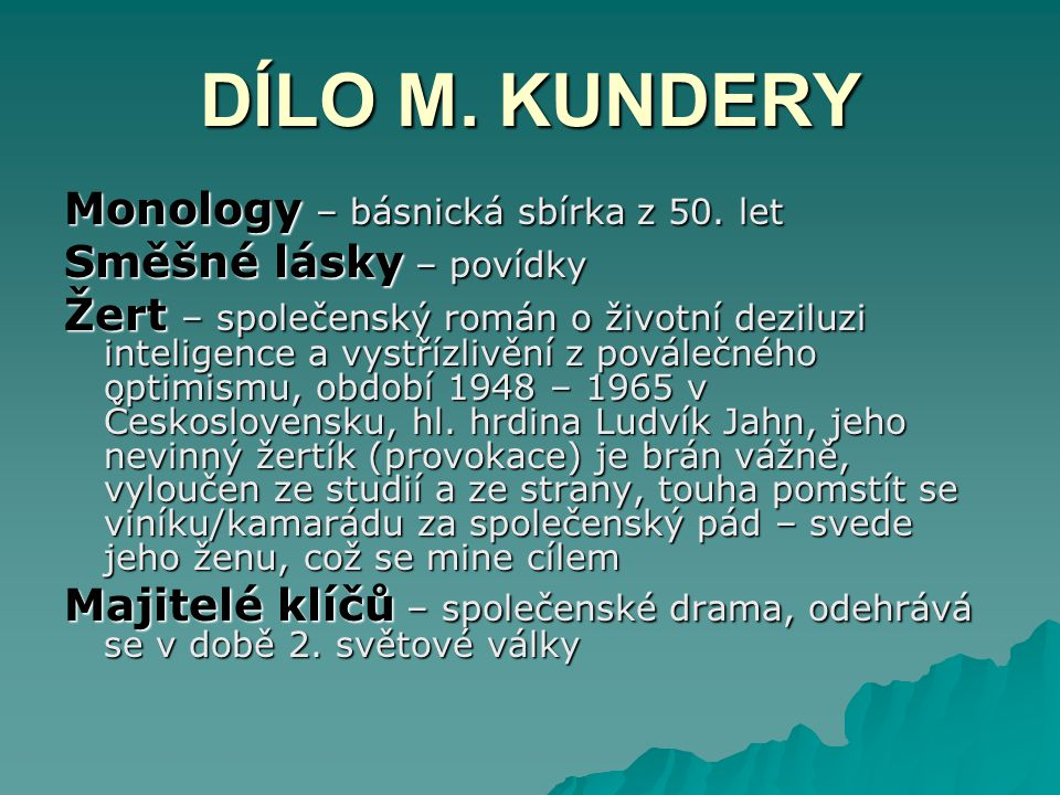 DÍLO M. KUNDERY Monology – básnická sbírka z 50. let