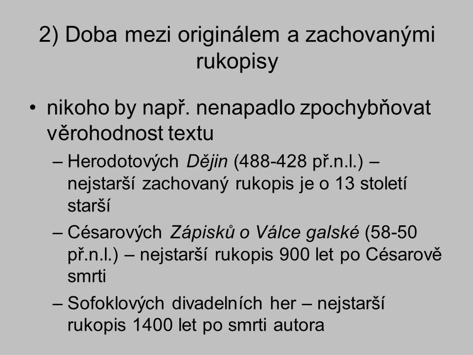 2) Doba mezi originálem a zachovanými rukopisy