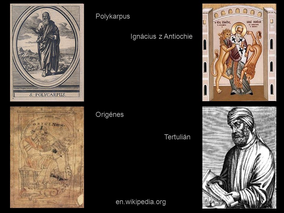 Polykarpus Ignácius z Antiochie Origénes Tertulián en.wikipedia.org