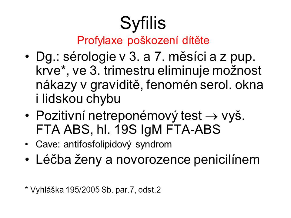 Syfilis Profylaxe poškození dítěte