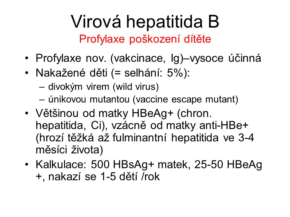 Virová hepatitida B Profylaxe poškození dítěte