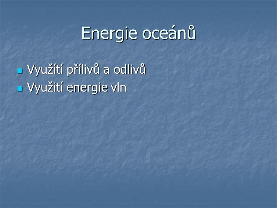 Energie oceánů Využítí přílivů a odlivů Využití energie vln
