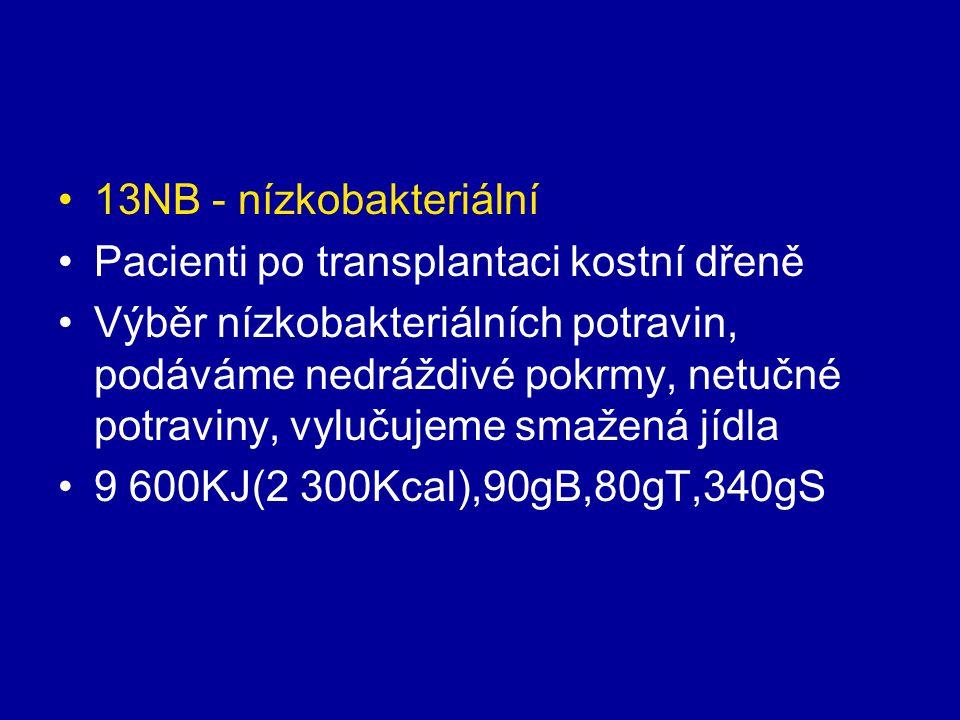 13NB - nízkobakteriální Pacienti po transplantaci kostní dřeně.