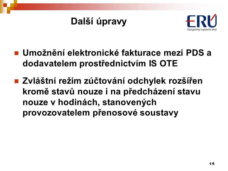 Další úpravy Umožnění elektronické fakturace mezi PDS a dodavatelem prostřednictvím IS OTE.