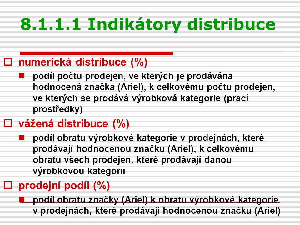 8.1.1.1 Indikátory distribuce
