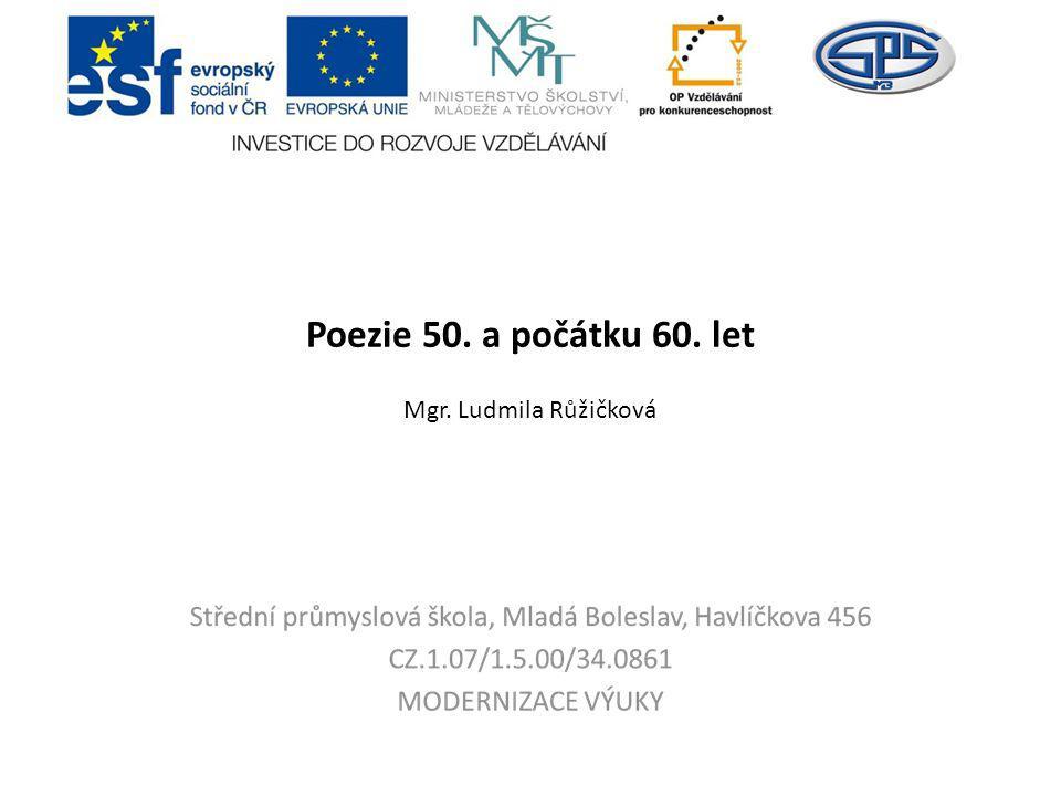 Poezie 50. a počátku 60. let Mgr. Ludmila Růžičková