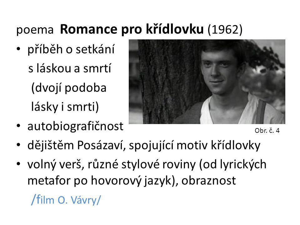 poema Romance pro křídlovku (1962) příběh o setkání s láskou a smrtí