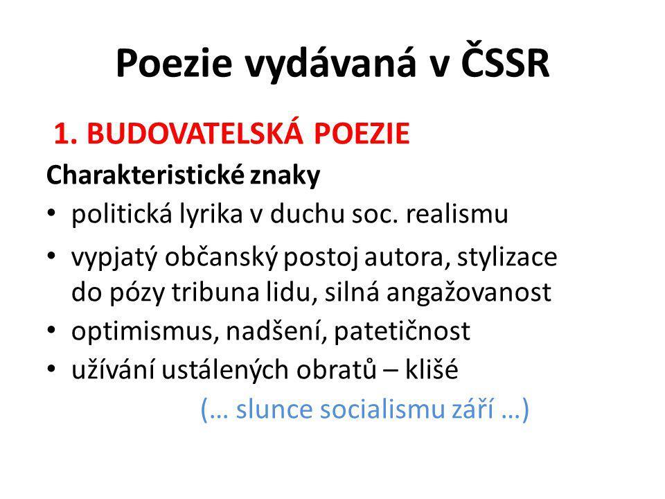 Poezie vydávaná v ČSSR 1. BUDOVATELSKÁ POEZIE Charakteristické znaky