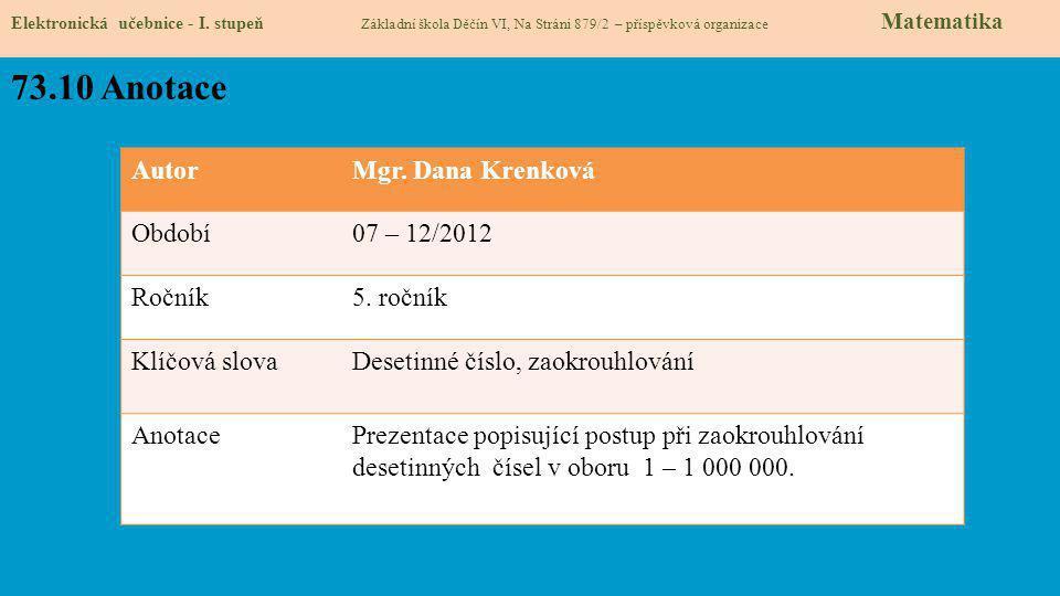 73.10 Anotace Autor Mgr. Dana Krenková Období 07 – 12/2012 Ročník