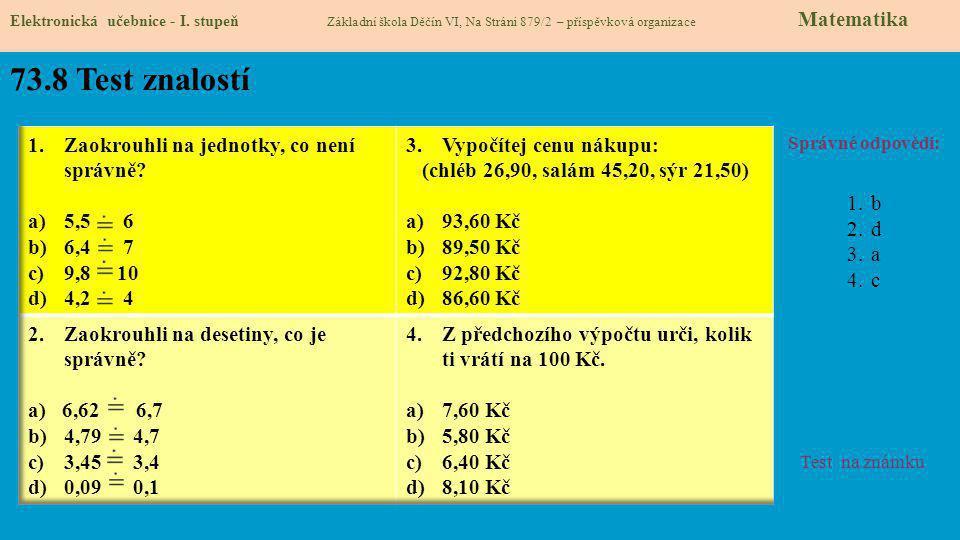 73.8 Test znalostí Zaokrouhli na jednotky, co není správně 5,5 6