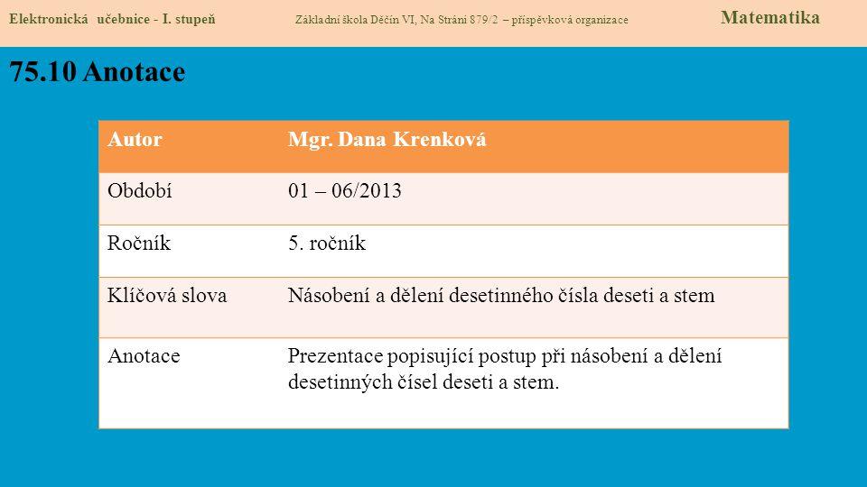 75.10 Anotace Autor Mgr. Dana Krenková Období 01 – 06/2013 Ročník
