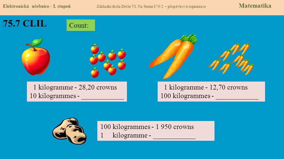 75.7 CLIL Count: 1 kilogramme - 28,20 crowns