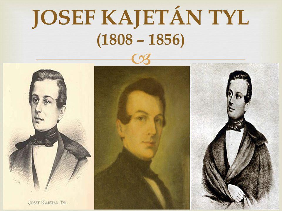 JOSEF KAJETÁN TYL (1808 – 1856)