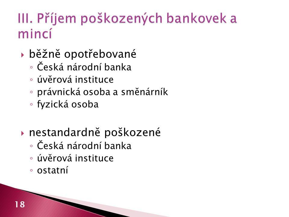III. Příjem poškozených bankovek a mincí