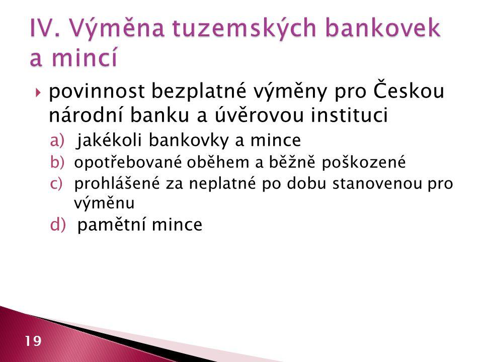 IV. Výměna tuzemských bankovek a mincí