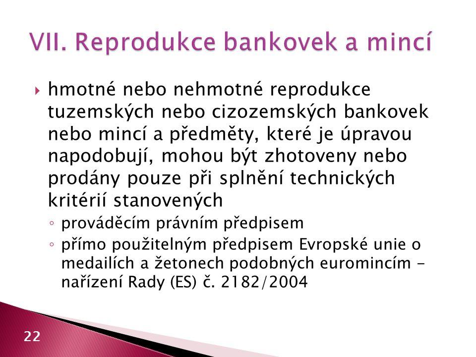 VII. Reprodukce bankovek a mincí