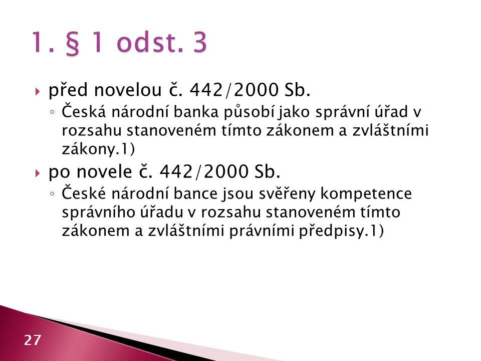 1. § 1 odst. 3 před novelou č. 442/2000 Sb. po novele č. 442/2000 Sb.