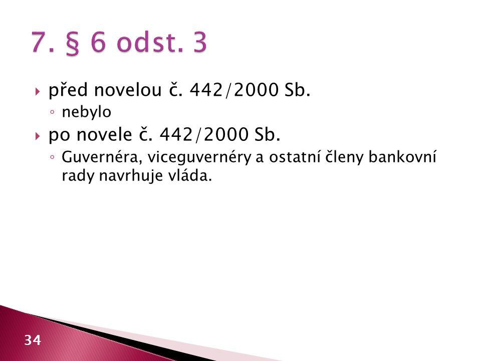 7. § 6 odst. 3 před novelou č. 442/2000 Sb. po novele č. 442/2000 Sb.
