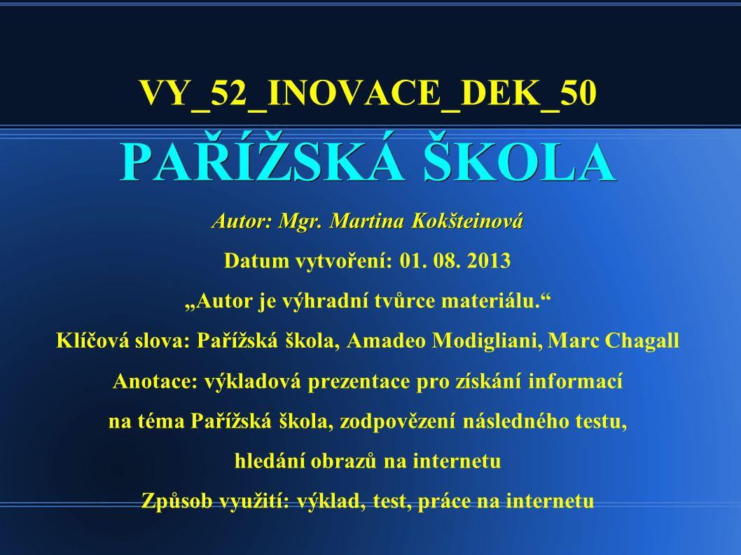 PAŘÍŽSKÁ ŠKOLA VY_52_INOVACE_DEK_50 Autor: Mgr. Martina Kokšteinová