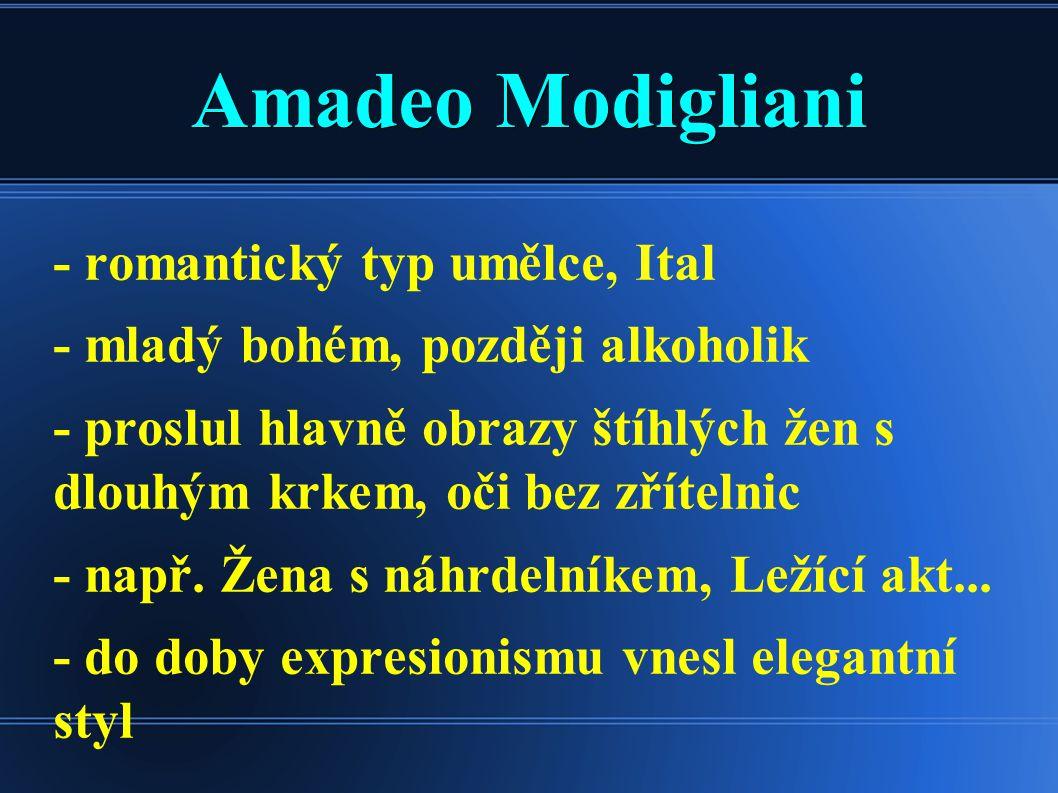 Amadeo Modigliani - romantický typ umělce, Ital