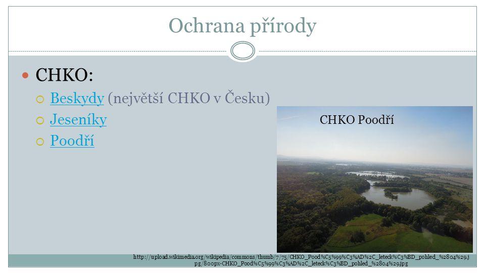 Ochrana přírody CHKO: Beskydy (největší CHKO v Česku) Jeseníky Poodří