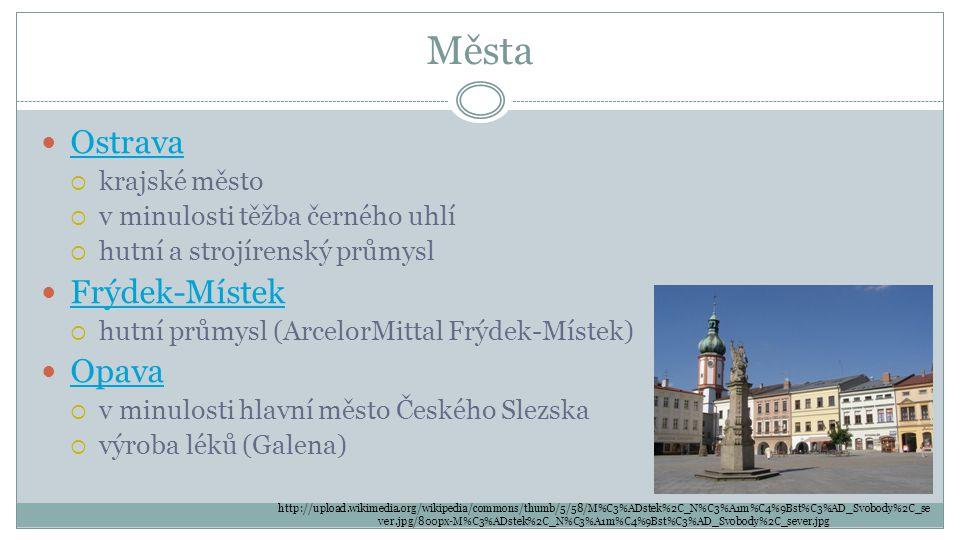 Města Ostrava Frýdek-Místek Opava krajské město