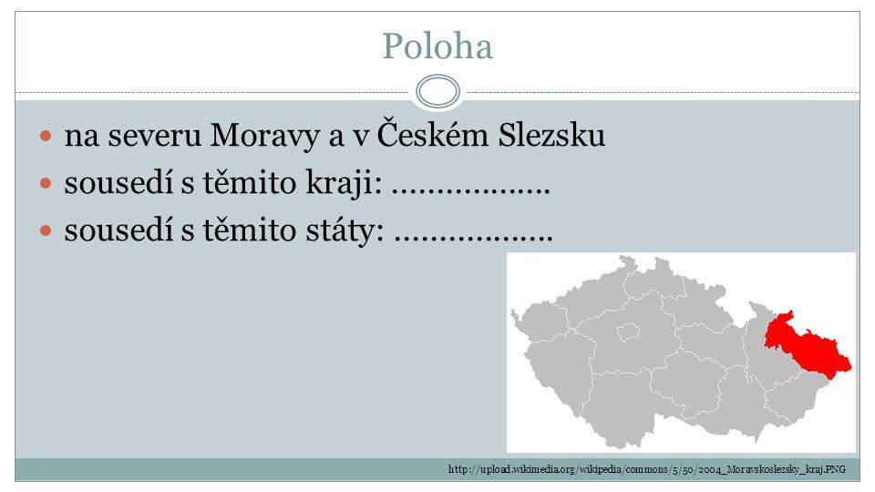 Poloha na severu Moravy a v Českém Slezsku