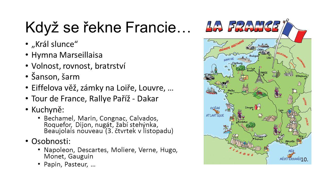 """Když se řekne Francie… """"Král slunce Hymna Marseillaisa"""