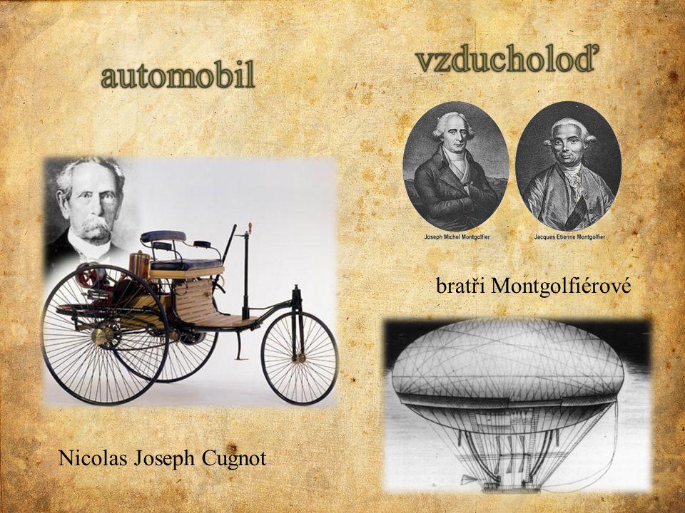 vzducholoď automobil bratři Montgolfiérové Nicolas Joseph Cugnot