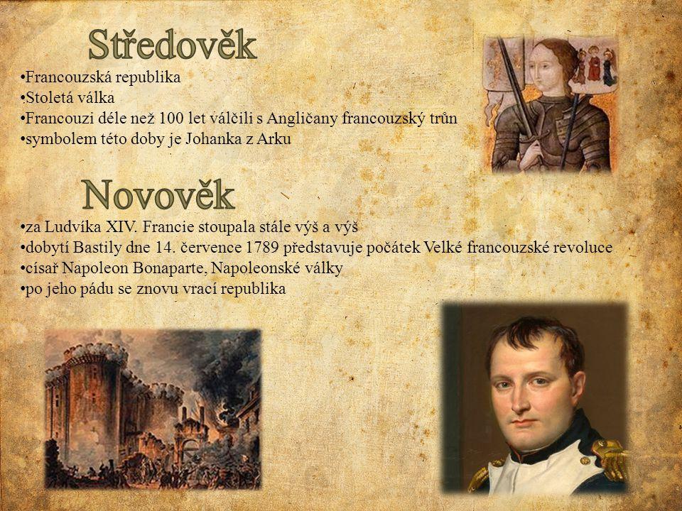 Středověk Novověk Francouzská republika Stoletá válka