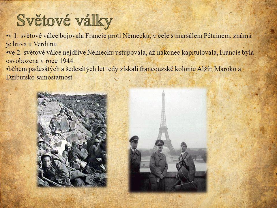 Světové války v 1. světové válce bojovala Francie proti Německu, v čele s maršálem Pétainem, známá je bitva u Verdunu.