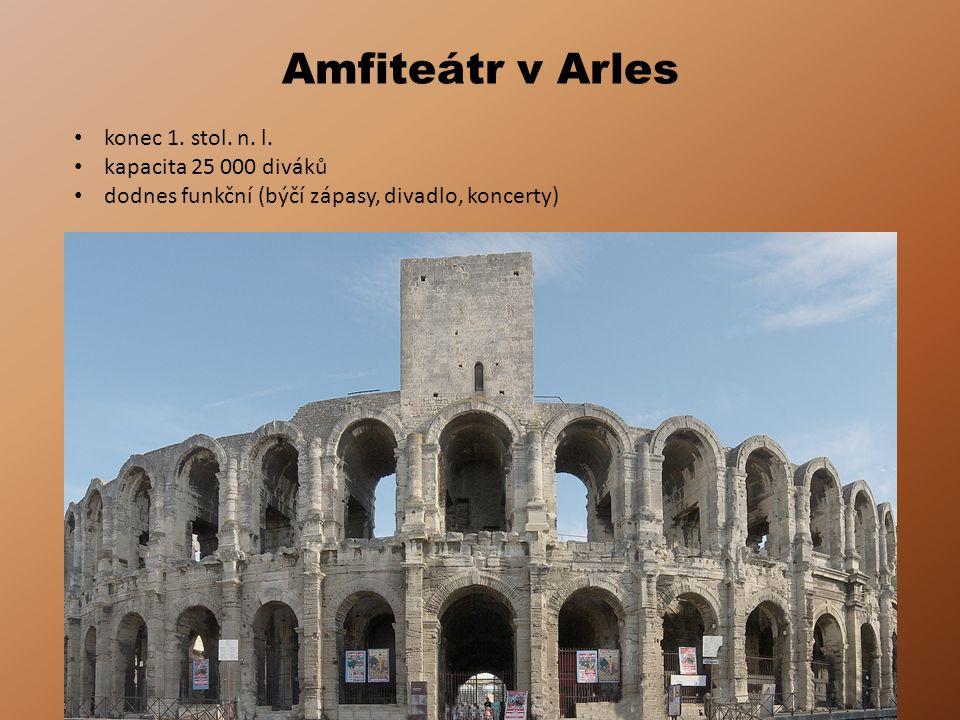 Amfiteátr v Arles konec 1. stol. n. l. kapacita 25 000 diváků