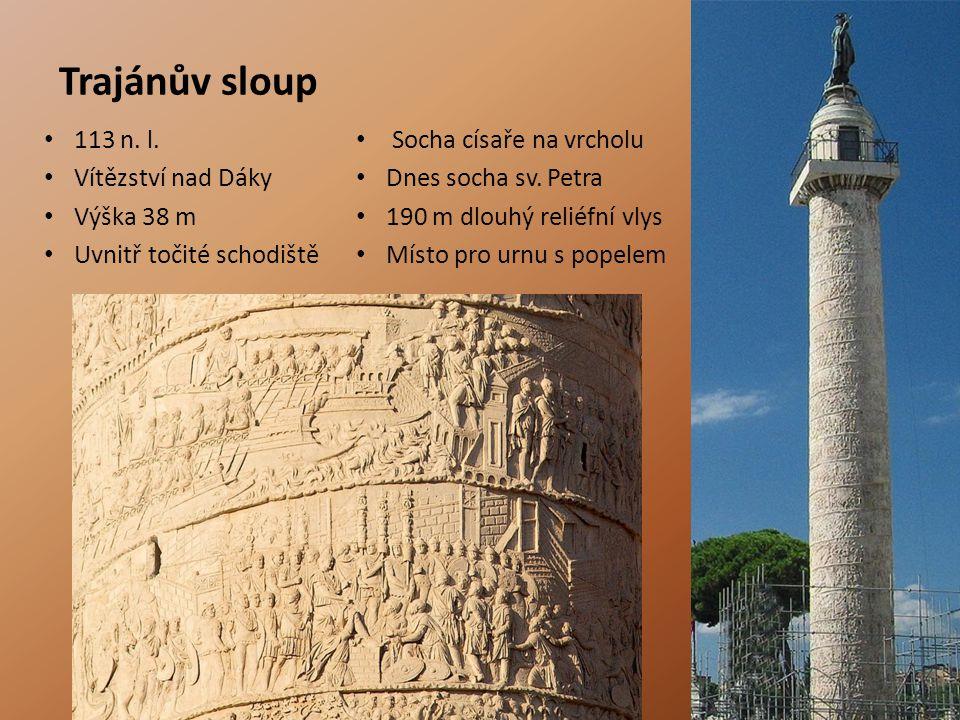 Trajánův sloup 113 n. l. Socha císaře na vrcholu Vítězství nad Dáky