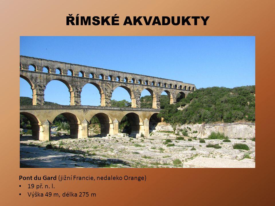 ŘÍMSKÉ AKVADUKTY Pont du Gard (jižní Francie, nedaleko Orange)